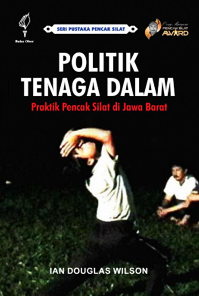 Politik Tenaga Dalam, Praktik Pencak Silat Di Jawa Barat