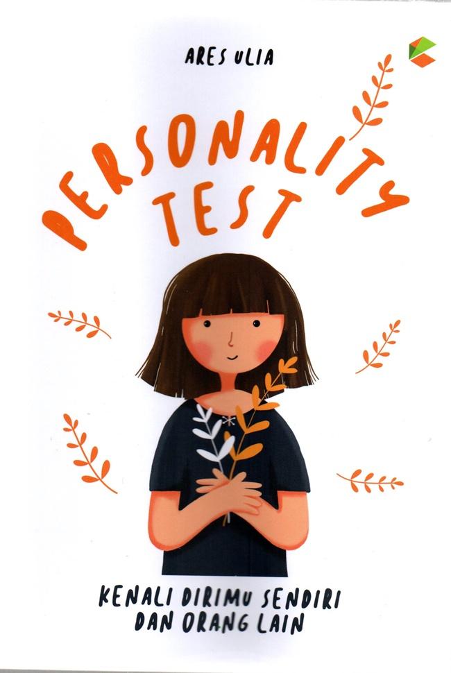 Personality Test: Kenali Dirimu Sendiri dan Orang Lain