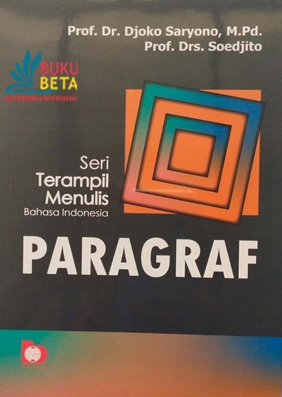 Seri Terampil Menulis Bahasa Indonesia: Paragraf