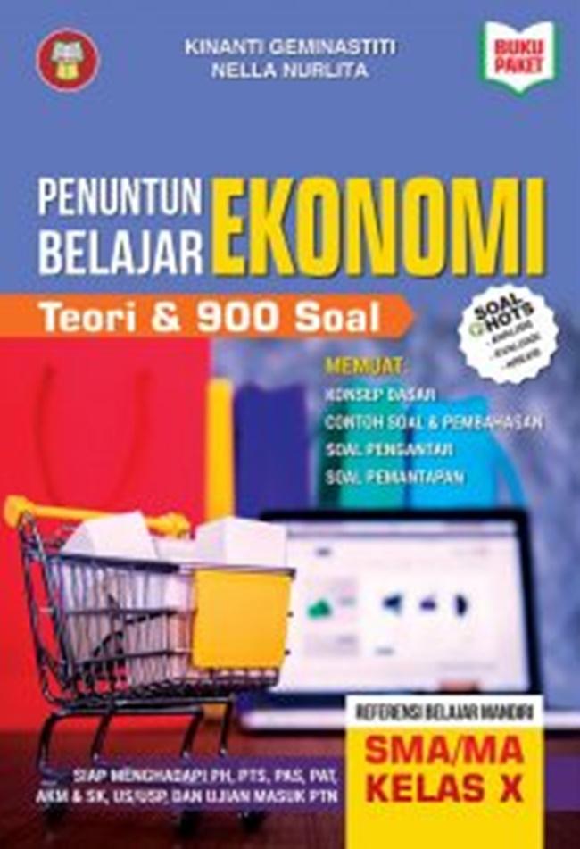 SMA/MA Kls. X Penuntun Belajar Ekonomi : Teori & 900 Soal