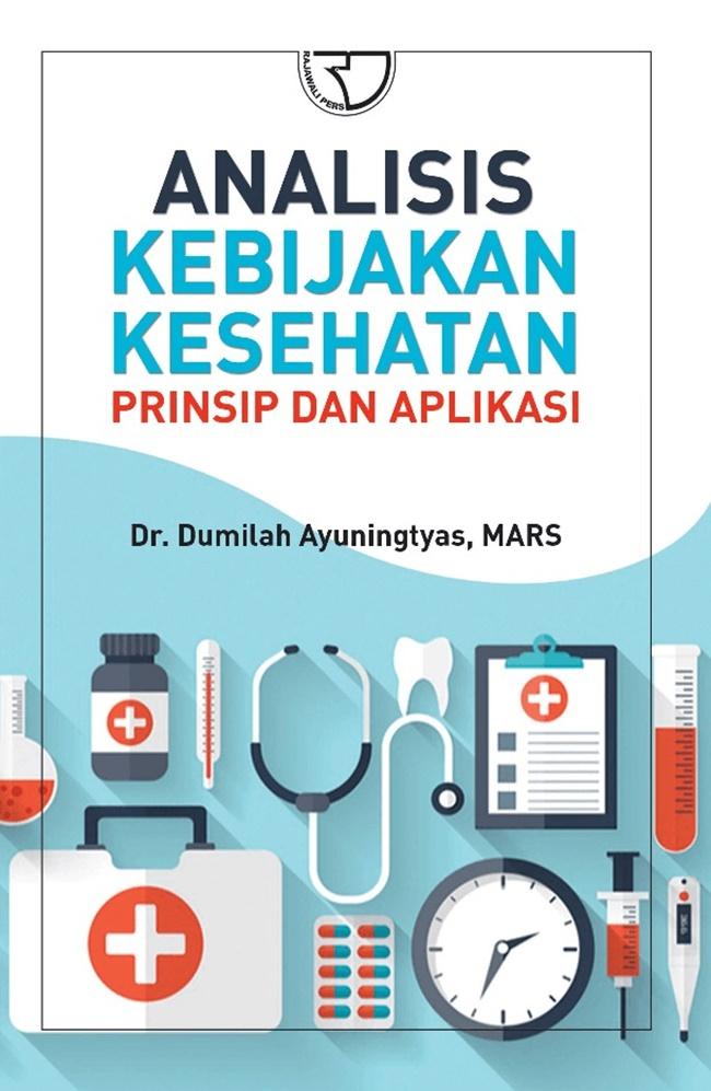 Analisis Kebijakan Kesehatan Prinsip & Aplikasi