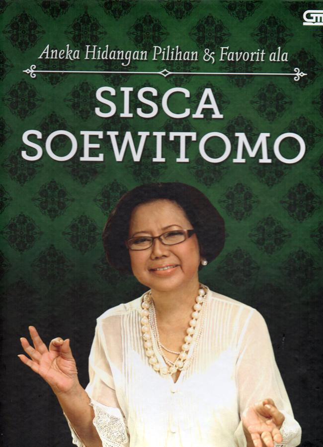 Aneka Hidangan Pilihan & Favorit ala Sisca Soewitomo
