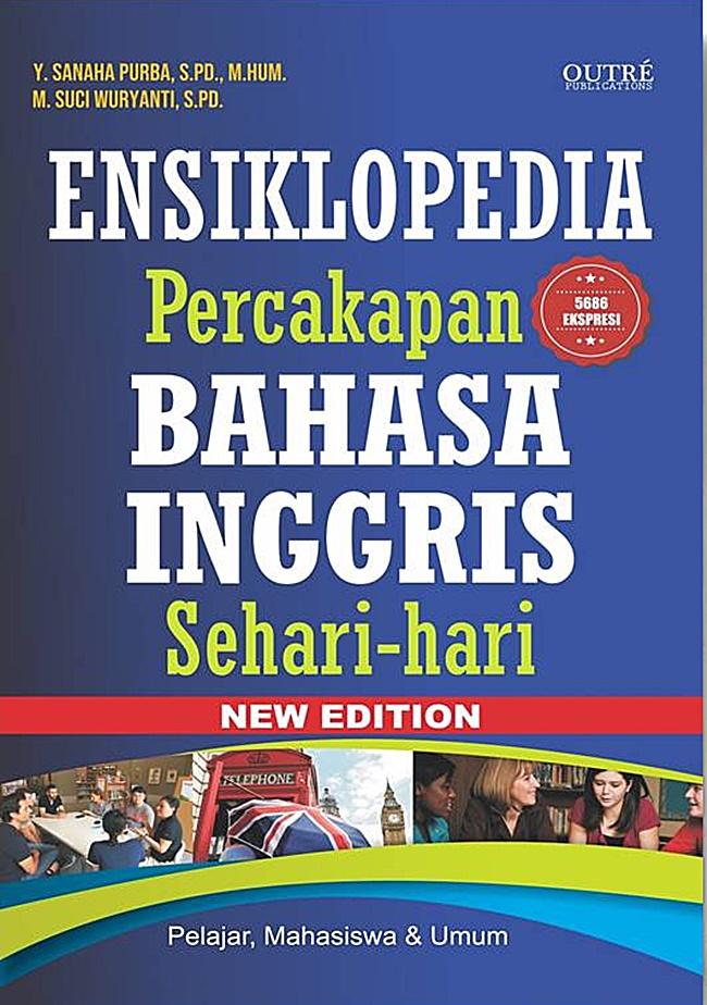 Ensiklopedia Percakapan Bahasa Inggris Sehari-Hari (New Edition)