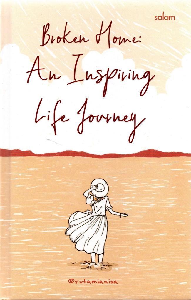 Broken Home: An Inspiring Life Journey-Hc