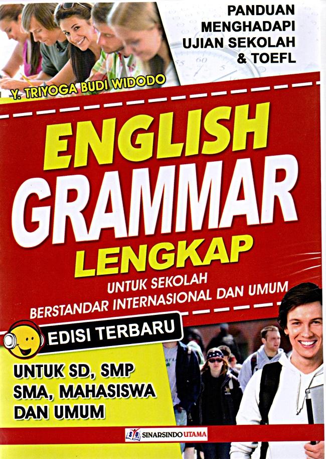 English Grammar Lengkap: Panduan Menghadapi Ujian Sekolah & TOEFL