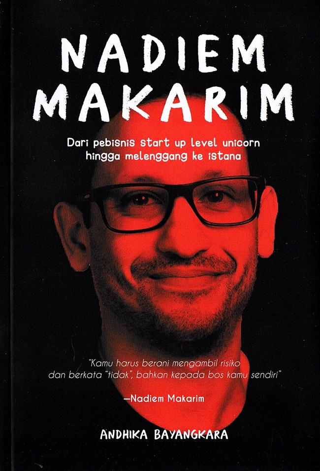 Nadiem Makarim: Dari Pebisnis Start Up Level Unicorn Hingga