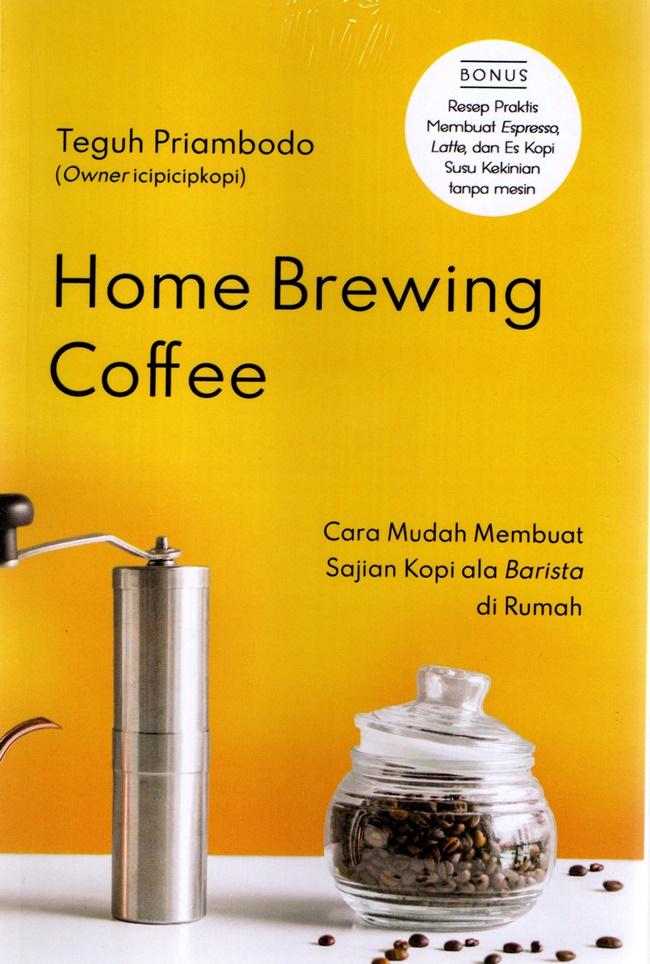 Home Brewing Coffee; Cara Mudah Membuat Sajian Kopi Ala Bari