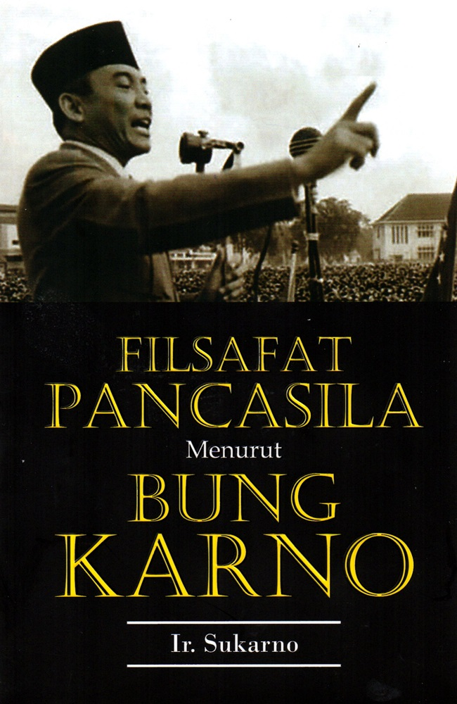 Filsafat Pancasila Menurut Bung Karno (2019)