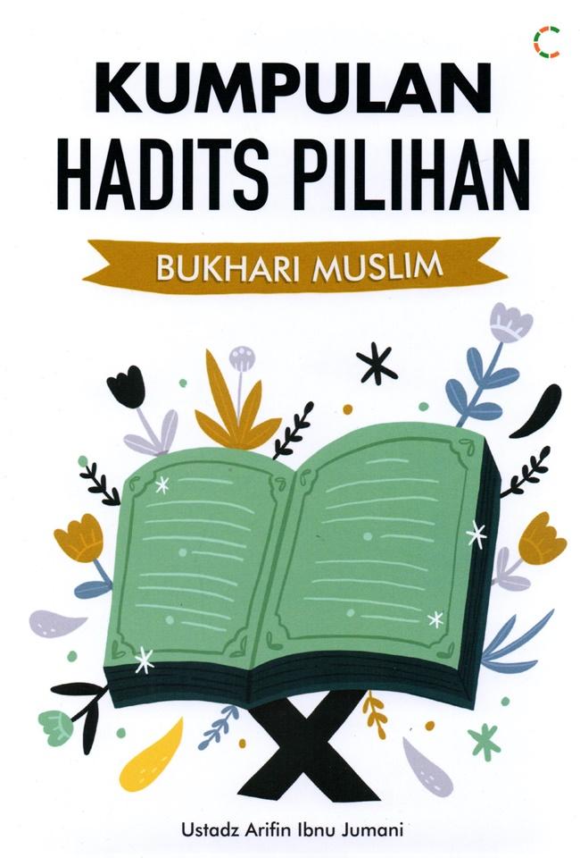 Kumpulan Hadits Pilihan Bukhari Muslim