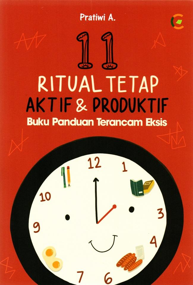 11 Ritual Tetap Aktif & Produktif : Buku Panduan Terancam Eksis