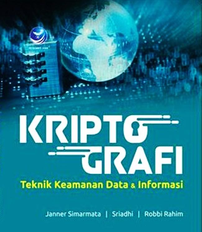 Kriptografi, Teknik Keamanan Data Dan Informasi