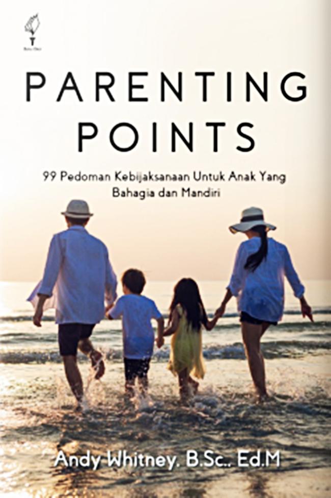 Parenting Points, 99 Pedoman Kebijaksanaan untuk Anak yang Bahagia dan Mandiri