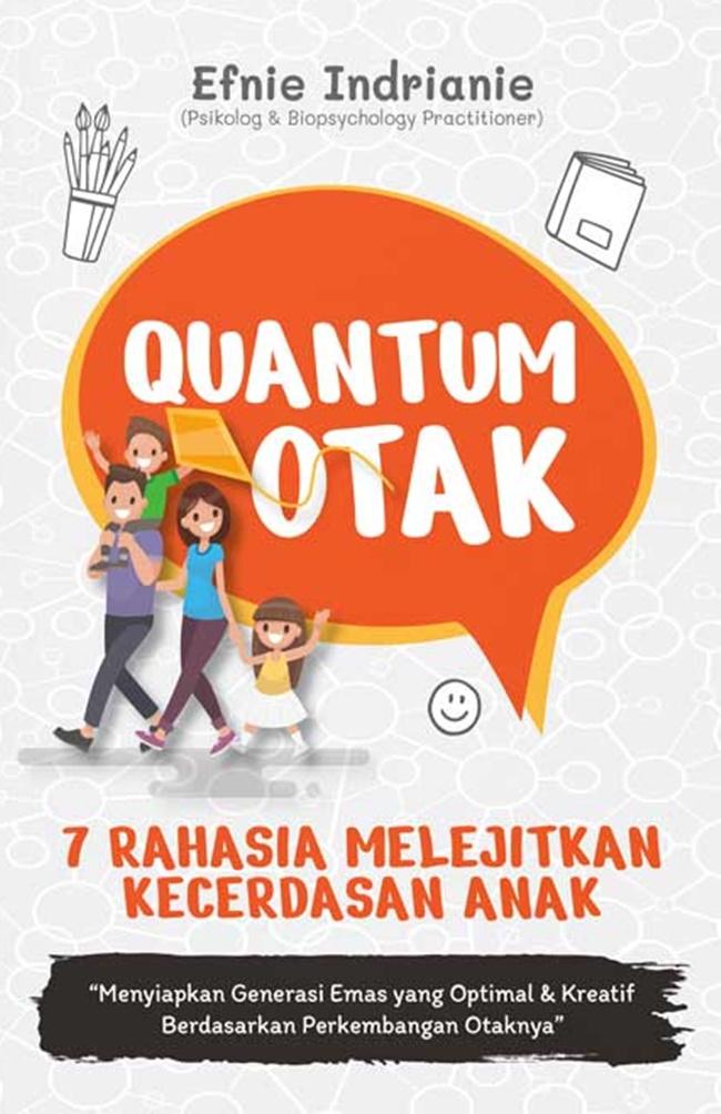 Quantum Otak : 7 Rahasia Melejitkan Kecerdasan Anak