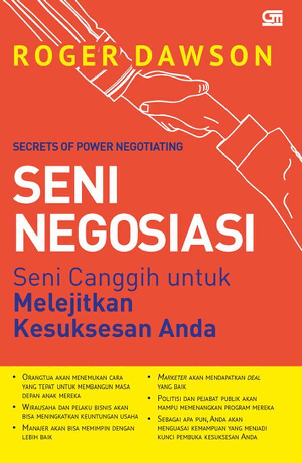Seni Negosiasi (Secrets of Power Negotiating): Seni Canggih untuk Melejitkan Kesuksesan Anda